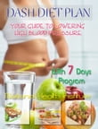 DASH Diet Plan: Your Guide to Lowering High Blood Pressure With 7 Days Program