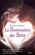 La domination des sens ebook by Florence Cochet