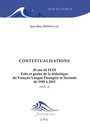 Contextualisations. 20 ans de FLES - Conditions et enjeux de l'enseignement du FLES ebook by Jean-Marc Defays et al.