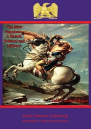 The Campaign of Waterloo – A Military History [Illustrated Edition] ebook by John Codman Ropes