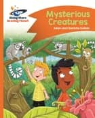 Reading Planet - Mysterious Creatures - Orange: Comet Street Kids ePub ebook by Adam Guillain, Charlotte Guillain