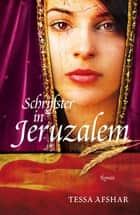 Schrijfster in Jeruzalem - roman ebook by Tessa Afshar, Marijne Thomas