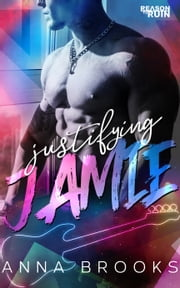 Justifying Jamie ebook by Anna Brooks