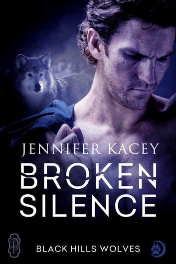 Broken Silence (Black Hills Wolves #42) ebook by Jennifer Kacey