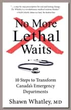 No More Lethal Waits ebook by Shawn Whatley