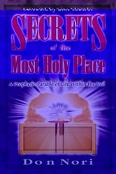 Secrets of the Most Holy Place ebook by Don Nori