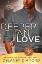 Deeper Than Love ebook by Delaney Diamond