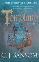 Tombland eBook by C.J. Sansom