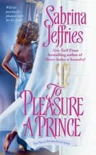 To Pleasure a Prince ebook by