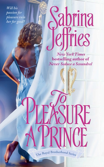 To Pleasure a Prince ebook by Sabrina Jeffries
