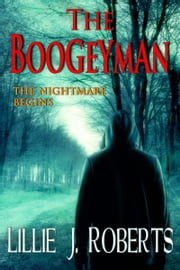 The Boogeyman ebook by Lillie J. Roberts