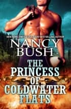 The Princess of Coldwater Flats ebook by Nancy Bush