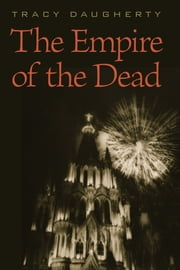The Empire of the Dead ebook by Tracy Daugherty
