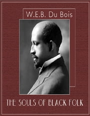The Souls of Black Folk ebook by W.E.B Du Bois