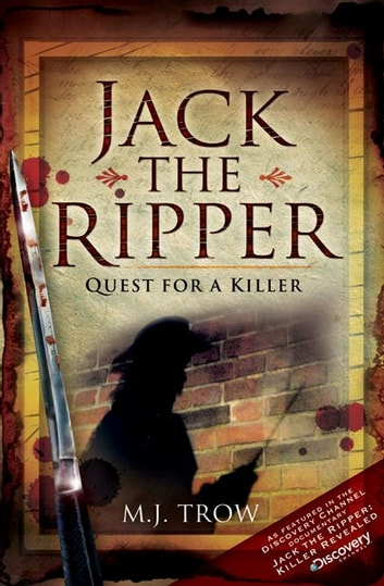 Jack the Ripper: Quest for a Killer ebook by M J Trow