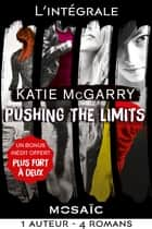 Intégrale de la série Pushing the limits + bonus ebook by Katie McGarry