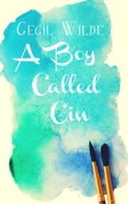 A Boy Called Cin ebook by Cecil Wilde