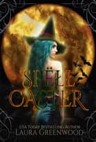 Spell Caster - A Paranormal Reverse Harem ebook by Laura Greenwood
