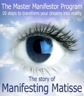 The Master Manifestor Program: 10 Steps to Transform Your Dreams into Reality ebook by Michelle Nielsen