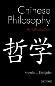 Chinese Philosophy - An Introduction ebook by Littlejohn