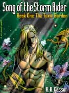 The Toxic Garden ebook by R. R. Easson