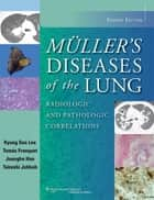 Muller's Diseases of the Lung ebook by Kyung Soo Lee,Tomás Franquet,Joungho Han,Takeshi Johkoh