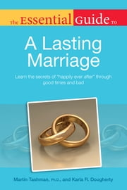 The Essential Guide to a Lasting Marriage ebook by Karla Dougherty,Martin Tashman Ph.D.