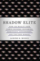 Shadow Elite ebook by Janine R. Wedel