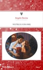 Mistress For Hire ebook by Angela Devine, Emma Darcy