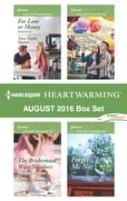 Harlequin Heartwarming August 2016 Box Set - For Love or Money\The Bridesmaid Wore Sneakers\Carousel Nights\Forget Me Not ebook by Tara Taylor Quinn, Cynthia Thomason, Amie Denman,...