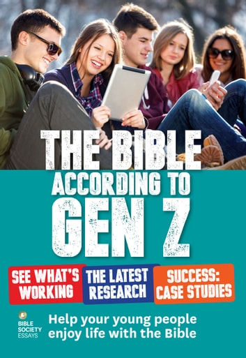 The Bible According to Gen Z - Help Your Young People Enjoy Life with the Bible ebook by Adrian Blenkinsop