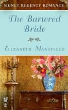 The Bartered Bride ebook by Elizabeth Mansfield