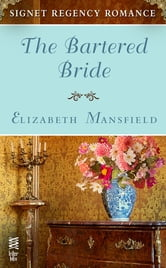 The Bartered Bride - Signet Regency Romance (InterMix) ebook by Elizabeth Mansfield