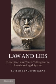 Law and Lies - Deception and Truth-Telling in the American Legal System ebook by Austin Sarat