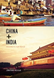 China and India - Prospects for Peace ebook by Jonathan Holslag