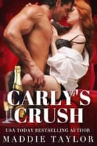 Carly's Crush ebook by Maddie Taylor