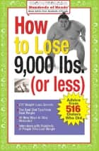 How to Lose 9,000 lbs. (or Less) ebook by Joan Buchbinder,Jennifer Bright Reich