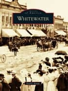 Whitewater ebook by Fred G. Kraege