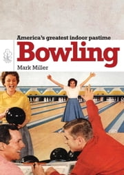 Bowling ebook by Mark Miller
