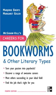 Careers for Bookworms & Other Literary Types, Fourth Edition ebook by Marjorie Eberts,Margaret Gisler