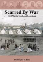 Scarred By War ebook by Christopher G. Peña