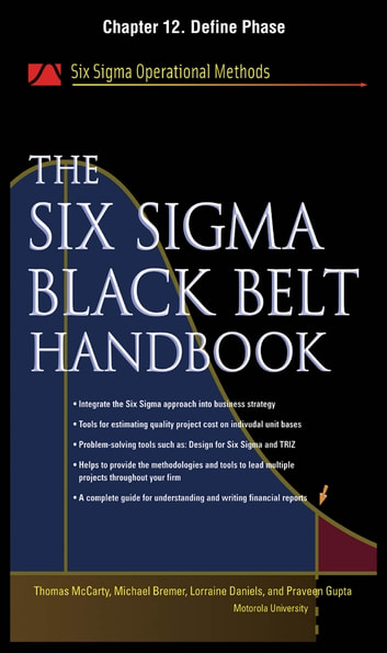 The Six Sigma Black Belt Handbook, Chapter 12 - Define Phase ebook by Thomas McCarty,Lorraine Daniels,Michael Bremer,Praveen Gupta,John Heisey,Kathleen Mills