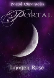 PORTAL (Portal Chronicles Book One) ebook by Imogen Rose