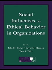 Social Influences on Ethical Behavior in Organizations ebook by John M. Darley,David M. Messick,Tom R. Tyler
