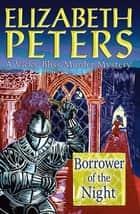 Borrower of the Night ebook by Elizabeth Peters