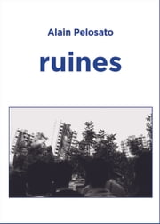 ruines - Cycle Jean Calmet (1) ebook by Alain Pelosato