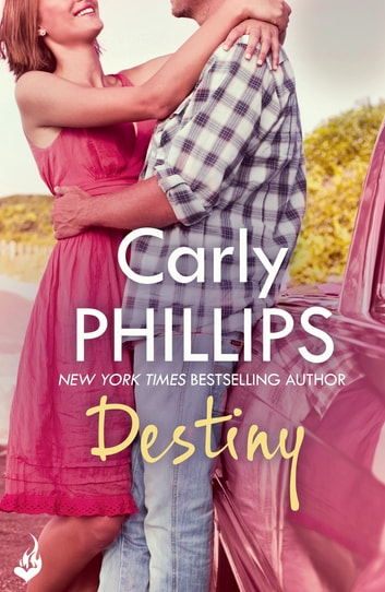 Destiny: Serendipity Book 2 - Serendipity Book Two ebook by Carly Phillips