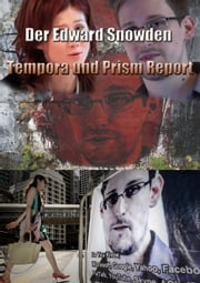 Edward Snowden - Der Tempora und Prism Report ebook by Kobo.Web.Store.Products.Fields.ContributorFieldViewModel