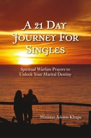 A 21 Day Journey For Singles ebook by Minister Adonis Khupe