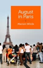 August In Paris - And Other Travel Misadventures ebook by Marion Winik